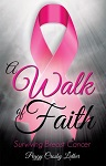 A Walk of Faith: Surviving Breast Cancer