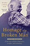 Homage to a Broken Man: The Life of J. Heinrich Arnold — A True Story of Faith, Forgiveness, Sacrifice, and Community