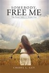 Somebody, Free Me: The Food Addict's Silent Cry