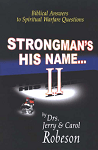 Strongman's His Name… II: Biblical Answers To Spiritual Warfare Questions