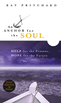 An Anchor for the Soul: Help for the Present, Hope for the Future