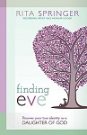 Finding Eve: Discover Your True Identity as a Daughter of God