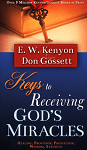 Keys To Receiving Gods Miracles: Healing, Provision, Protection, Wisdom, Strength