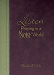 Listen: Praying in a Noisy World