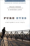 Pure Eyes: A Man's Guide to Sexual Integrity