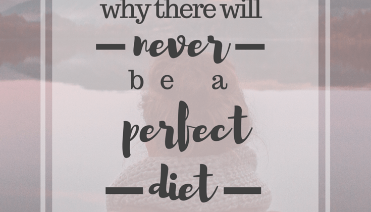 Why There Will Never Be a Perfect Diet