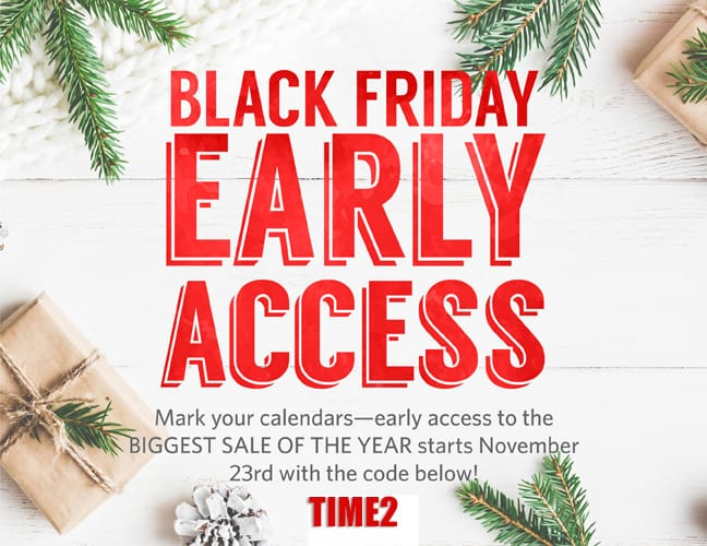 Black Friday 2016 Early Access TIME2