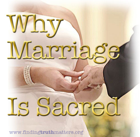 Why Marriage Is Sacred