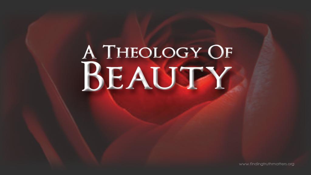 A Theology of Beauty