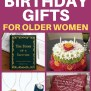 Birthday Gifts For Older Women Best Gifts For The