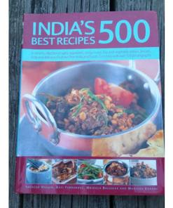 India's 500 Best Recipes: A Vibrant Collection Of Spicy Appetizers, Tangy Meat 9780681375758