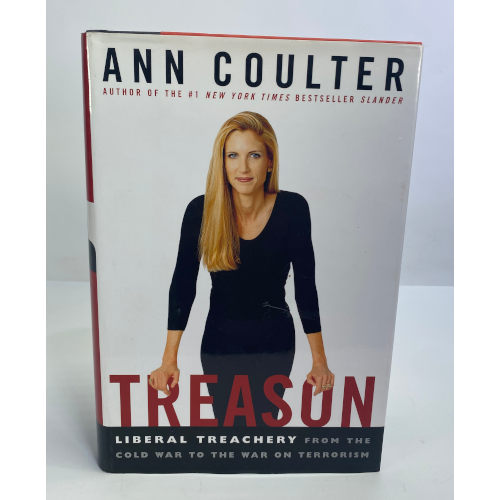 Treason: Liberal Treachery from the Cold War to the War on Terrorism Ann Coulter9781400050307