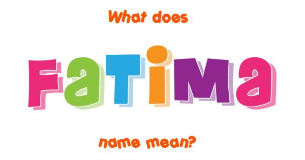 Fatima name - Meaning of Fatima