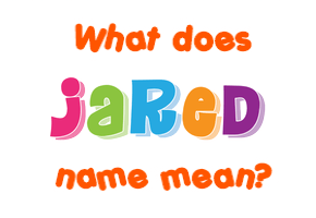 jared name meaning of