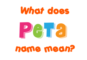 peta name meaning of