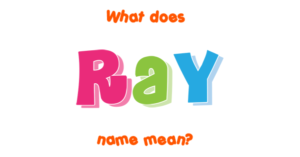 Ray name - Meaning of Ray