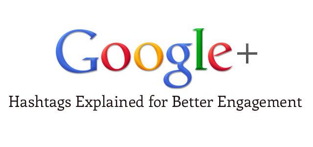 Google Plus Hashtags Explained for Better Engagement