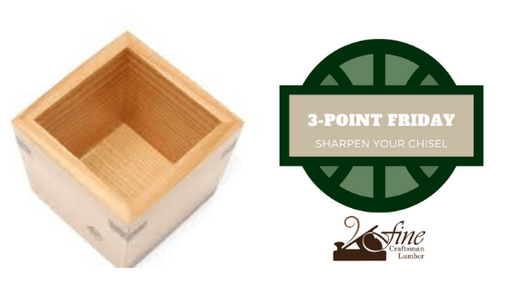 Sharpen Your Chisel: 3-Point Friday 3/13/2020
