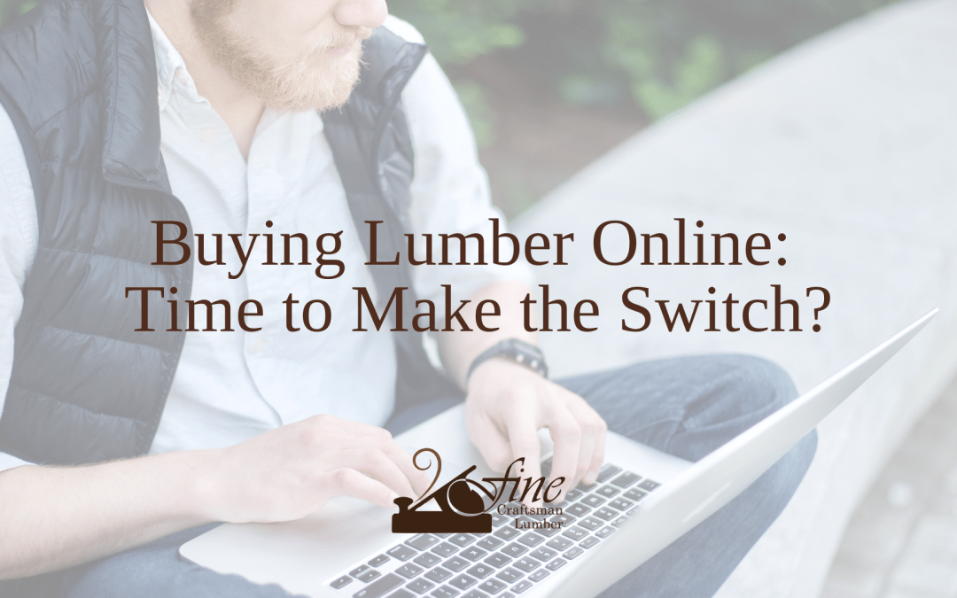 Buying Lumber Online: Time to Make the Switch?