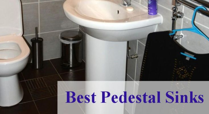 best pedestal sinks
