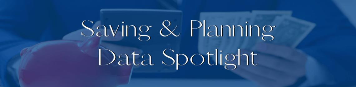 Defining & Measuring Financial Health: Saving & Planning Data Spotlight
