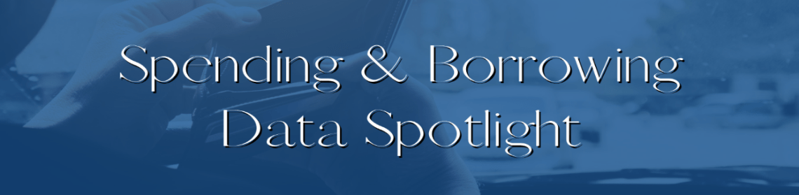 Defining & Measuring Financial Health: Spending & Borrowing Data Spotlight