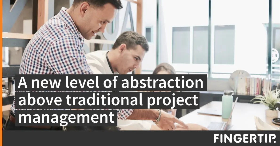 A new level of abstraction above traditional project management