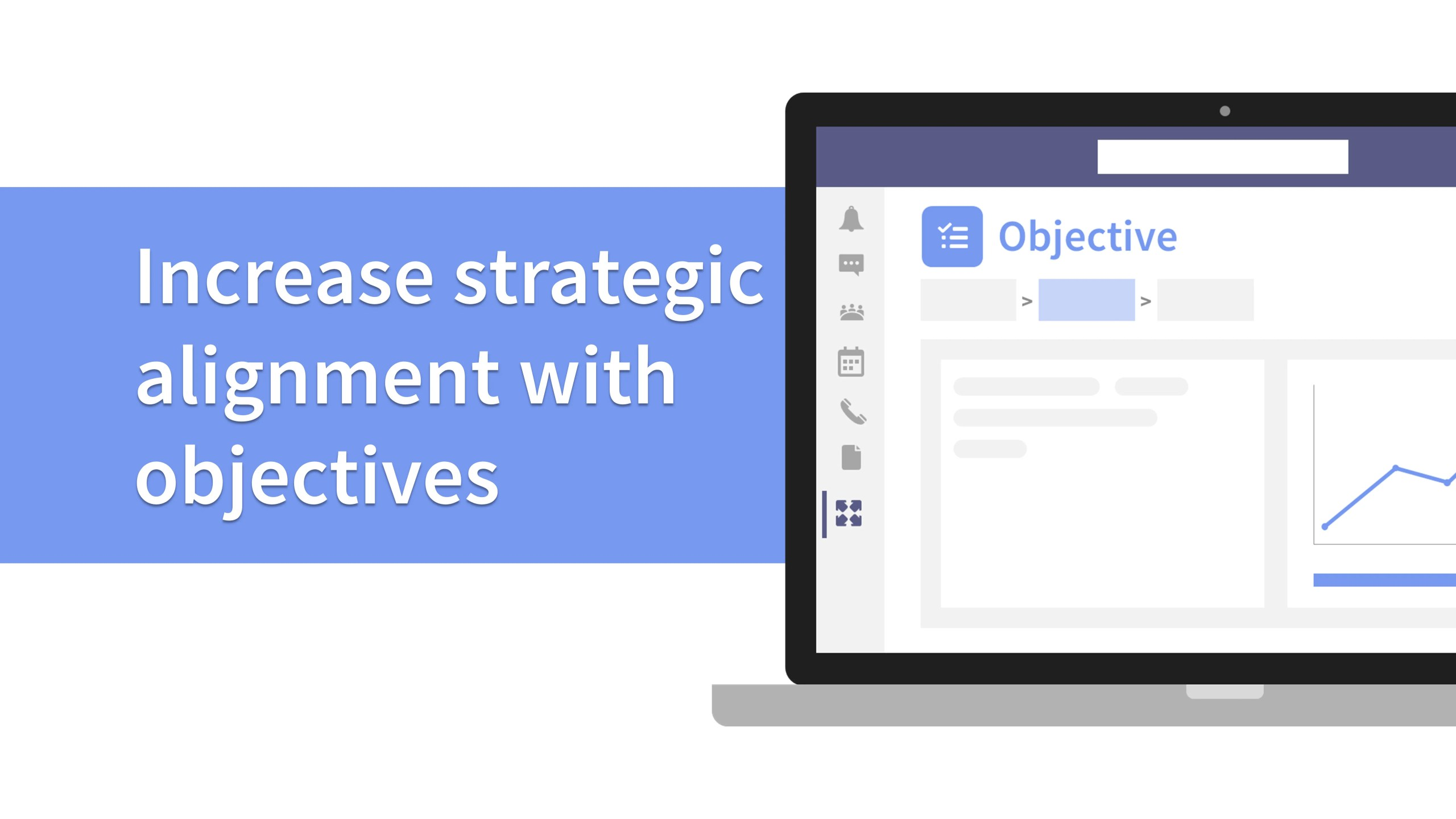 Increase strategic alignment with objectives