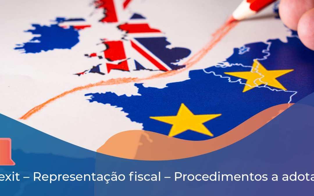 Brexit – Representação fiscal – Procedimentos a adotar