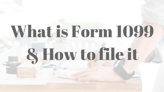what is form 1099 and how to file it