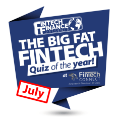 The Big Fat Fintech Quiz of the Year: July 2018