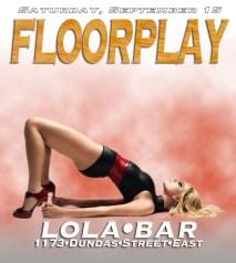 Floorplay September Lola Bar 1176 Dundas St. E.