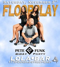 Floorplay November 3 Lola Bar Dundas & CArlaw Toronto Fire 4 Hire