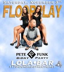 Floorplay November 3 Lola Bar Dundas & CArlaw Toronto Fire 4 Hire