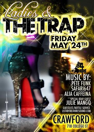 Ladies & The Trap Crawford Toronto Julie Mango ALia Caffeina Safari647 Pete Funk College Street Toronto
