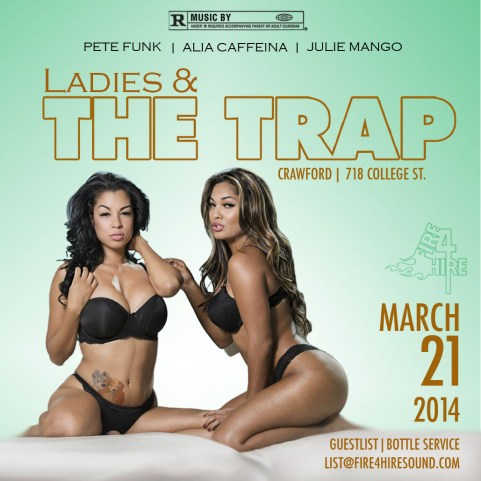Ladies and the trap Friday March 21 Crawford Pete Funk Julie Mango Alia Caffeina