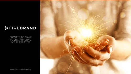 Firebrand Communications: 50 Ways to Make Your Marketing More Creative