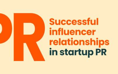 Successful influencer relationships in startup PR