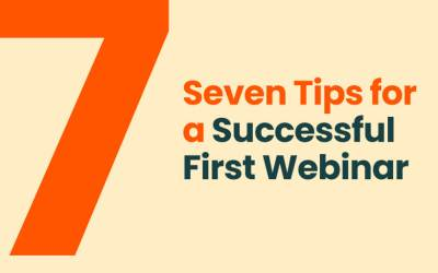 Seven Tips for a Successful First Webinar