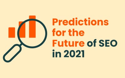 Predictions for the Future of SEO in 2021