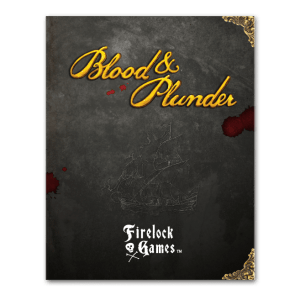 Blood & Plunder Rulebook