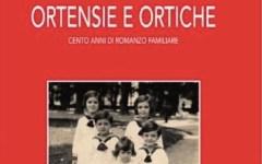 Ortensie e ortiche, cento anni di romanzo familiare