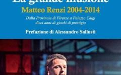 Matteo Renzi 2004-2014: «La grande illusione», in libreria il saggio di Boschi