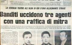 Strage di Querceta: 40 anni fa tre poliziotti uccisi da terroristi. Che oggi sono in libertà