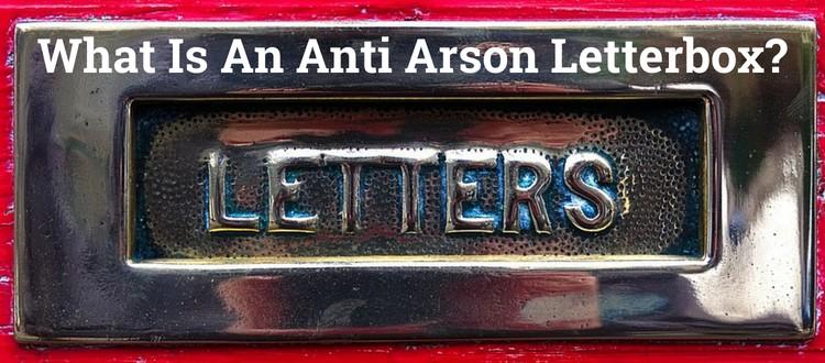anti-arson letterbox