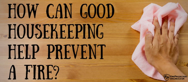 good housekeeping helps prevent a fire