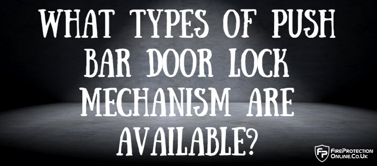 What Types Of Push Bar Door Lock Mechanism Are Available