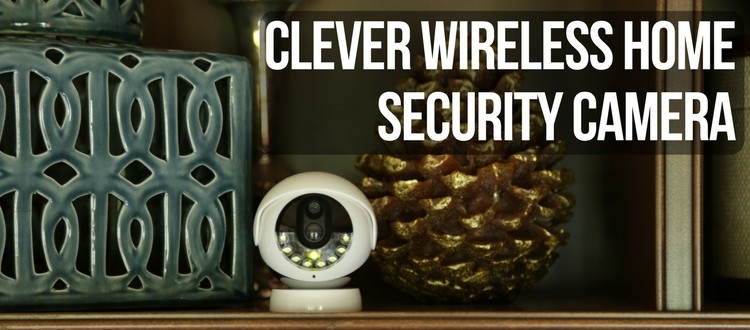 Clever Wireless Home Security Camera