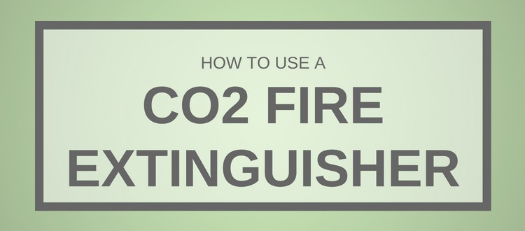 How To Use A CO2 Fire Extinguisher