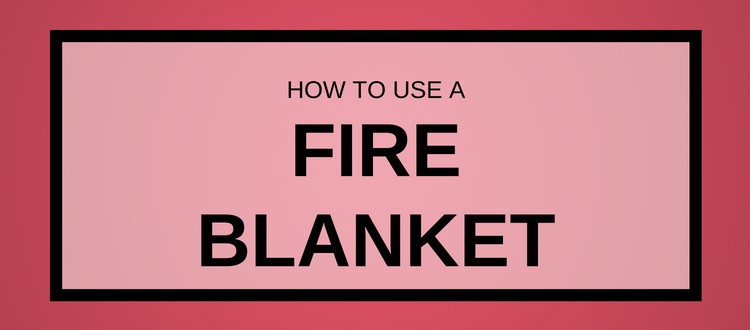 How to Use a Fire Blanket